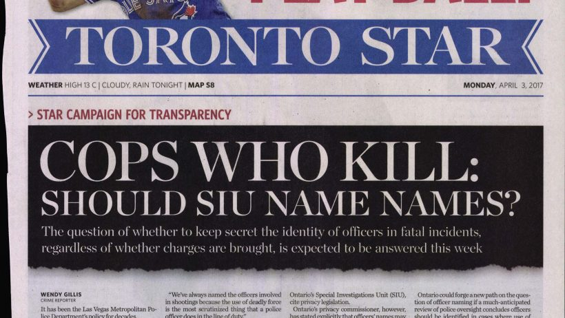 front-page-of-the-toronto-star-cops-who-kill-should-siu-name-names-april-3-2017-2